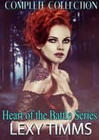 Heart of the Battle Series Box Set - Heart of the Battle Series, #4 ebook by