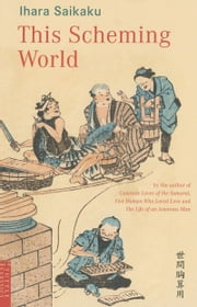 This Scheming World ebook by lhara Saikaku,David C. Stubbs,Masanori Takatsuka