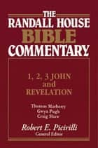 1,2,3 John and Revelation Randall House Bible Commentary ebook by Robert Picirilli