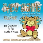 Baby Signing with Rollo Bear: American/Canadian Version: ASL Version ebook by Vonnie LaVelle, Kiddisign, Paul Brar