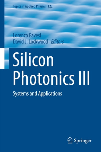 Silicon Photonics III - Systems and Applications ebook by