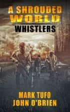 A Shrouded World Whistlers ebook by Mark Tufo, John O'Brien