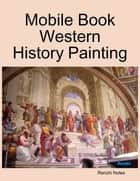 Mobile Book Western History Painting ebook by Renzhi Notes