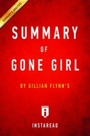 Summary of Gone Girl - by Gillian Flynn | Includes Analysis ebook by Instaread Summaries