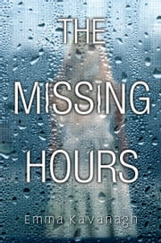 The Missing Hours ebook by Emma Kavanagh