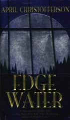 Edgewater ebook by April Christofferson