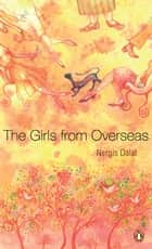 Girls From Overseas ebook by Nergis Dalal