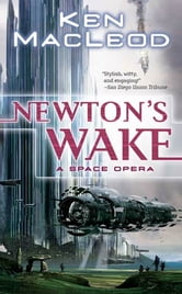 Newton's Wake - A Space Opera ebook by Ken MacLeod