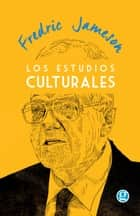 Los Estudios Culturales ebook by Fredric Jameson