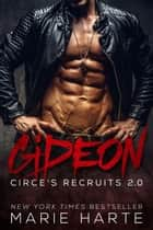 Circe's Recruits: Gideon - Circe's Recruits 2.0, #1 ebook by Marie Harte