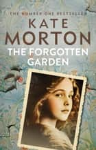 The Forgotten Garden ebook by Kate Morton