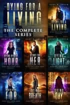 Dying for a Living Complete Boxset (Books 1-7) - Dying for a Living ebook by