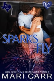 Sparks Fly ebook by Mari Carr