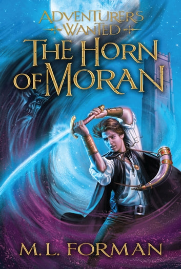 adventurers wanted book 2 horn of moran ebook by m l forman