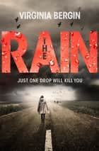 The Rain ebook by Virginia Bergin
