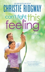 Can't Fight This Feeling ebook by Christie Ridgway