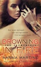 Drowning in Fire ebook by Hanna Martine