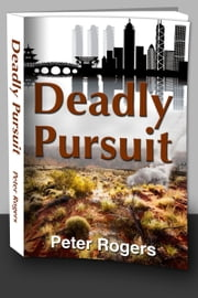 Deadly Pursuit ebook by Peter Rogers