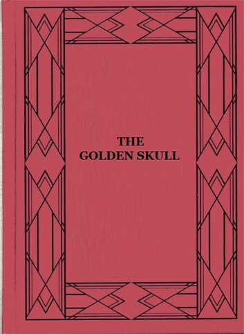The Golden Skull ebook by Harold L. Goodwin