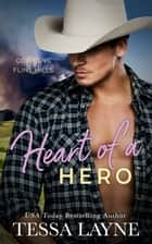 Heart of a Hero - Cowboys of the Flint Hills ebook by Tessa Layne