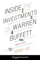 Inside the Investments of Warren Buffett - Twenty Cases ebook by Yefei Lu