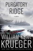 Purgatory Ridge ebook by William Kent Krueger