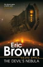 The Devil's Nebula ebook by Eric Brown