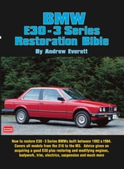 BMW E30 - 3 Series Restoration Guide ebook by Andrew Everett