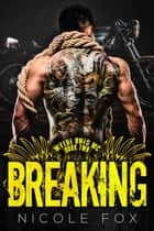 Breaking - Wylde Ones MC, #2 ebook by