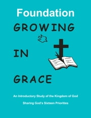 Foundations: Growing in Grace ebook by Acts 20/20 Ministries