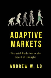 Adaptive Markets - Financial Evolution at the Speed of Thought ebook by Andrew W. Lo