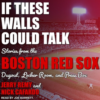 If These Walls Could Talk - Boston Red Sox audiobook by Jerry Remy,Nick Cafardo,Sean McDonough