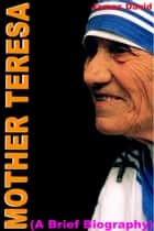 Mother Teresa (A Brief Biography) ebook by James David