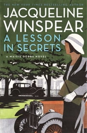 A Lesson in Secrets - A Maisie Dobbs Novel ebook by Jacqueline Winspear