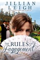 The Rules of Engagement ebook by Jillian Leigh