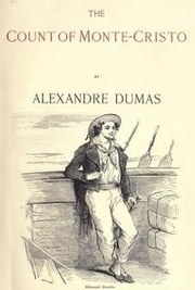 The Count of Monte Cristo, Illustrated by Alexandre Dumas ebook by Alexandre Dumas