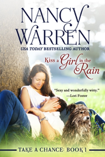 Kiss a Girl in the Rain, Take a Chance, Book 1 ebook by Nancy Warren