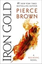 Iron Gold - The explosive new novel in the Red Rising series (Red Rising Series 4) ebook by Pierce Brown