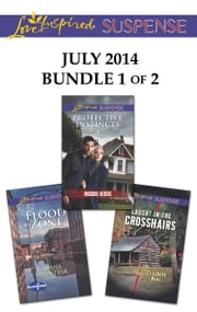 Love Inspired Suspense July 2014 - Bundle 1 of 2 - Protective Instincts\Flood Zone\Caught in the Crosshairs ebook by Shirlee McCoy,Dana Mentink,Elisabeth Rees