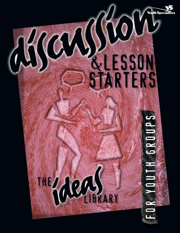Discussion and Lesson Starters eBook by Youth Specialties