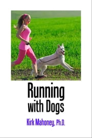 Running with Dogs - Dog-Friendly Races in the USA ebook by Kirk Mahoney, Ph.D.