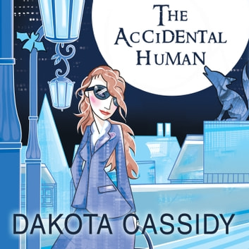 The Accidental Human audiobook by Dakota Cassidy