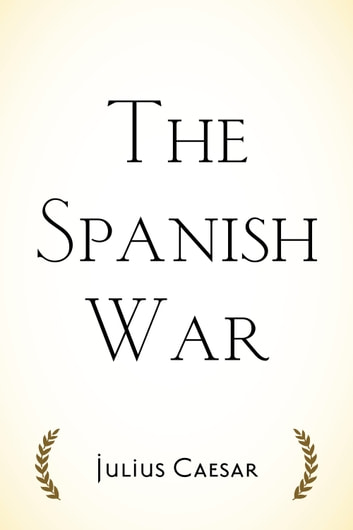 The Spanish War ebook by Julius Caesar