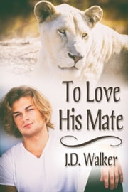 To Love His Mate ebook by J.D. Walker
