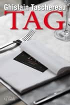 TAG ebook by Ghislain Taschereau
