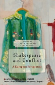 Shakespeare and Conflict - A European Perspective ebook by Prof Carla Dente,Sara Soncini