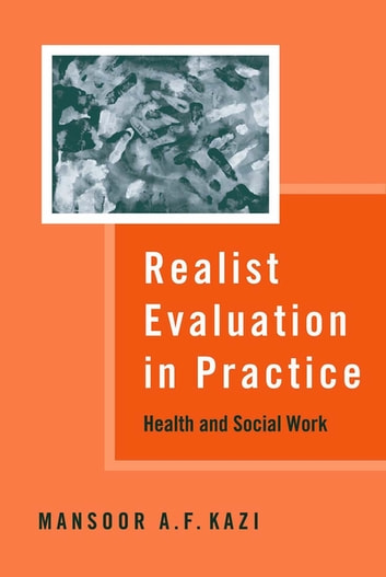 Realist Evaluation in Practice - Health and Social Work ebook by Mansoor A F Kazi