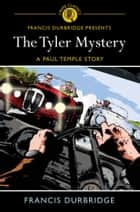 The Tyler Mystery ebook by Francis Drurbridge