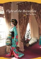 Flight of the Butterflies (English Edition) - Volume 1 eBook by Kan Takahama
