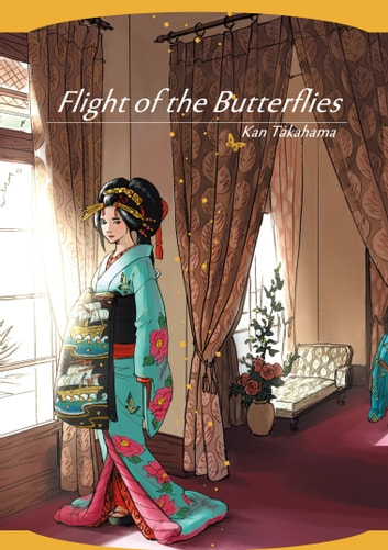 Flight of the Butterflies - Volume 1 ebook by Kan Takahama